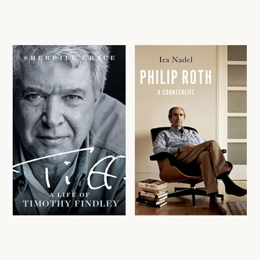 Book covers for Tiff: A Life of Timothy Findley by Sherrill Grace, with black-and-white close-up of Timothy Findley leaning forward toward the camera, smiling slightly, wearing collared shirts, and Philip Roth: A Counterlife by Ira Nadel, with portrait of Roth reclining in a chair in a room with bare wall and a rug, beside a stack of books on the wood floor